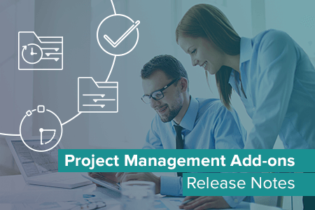 Feature update and bug fixes for Project Management Add-ons